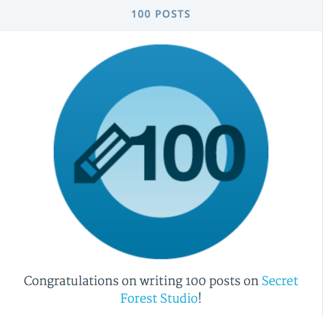 100 posts: Congratulations on writing 100 posts on Secret Forest Studio!